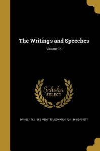 The Writings and Speeches; Volume 14