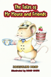 The Tales of Mr Mouse and Friends