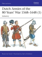 Dutch Armies of the 80 Years' War 1568-1648 (1)