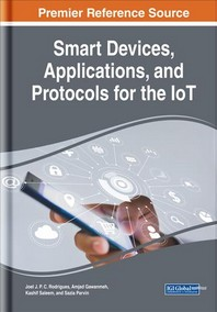 Smart Devices, Applications, and Protocols for the IoT