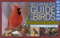Stokes Beginner's Guide to Birds