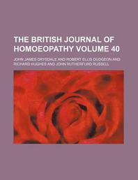 The British Journal of Homoeopathy Volume 40