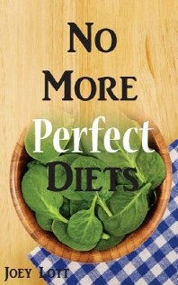 No More Perfect Diets