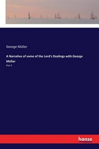 A Narrative of some of the Lord's Dealings with George Mueller