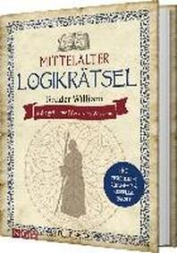 Mittelalter Logikraetsel - Bruder William und die geheime Pforte des Wissens