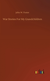 War Stories For My Grandchildren