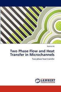 Two Phase Flow and Heat Transfer in Microchannels