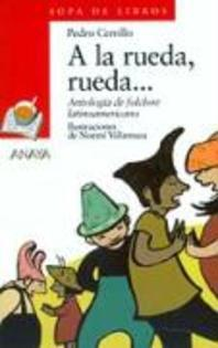a la Rueda, Rueda... = In the Circle, Circle