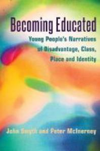 Becoming Educated; Young People's Narratives of Disadvantage, Class, Place and Identity
