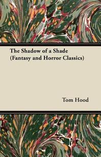 The Shadow of a Shade (Fantasy and Horror Classics)