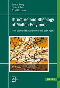 Structure and Rheology of Molten Polymers 2e