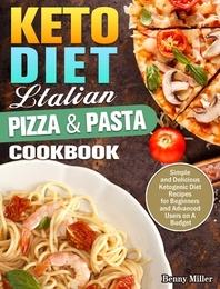 Keto Diet Italian Pizza & Pasta Cookbook