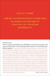 Zweiter Naturwissenschaftlicher Kurs: Die Waerme auf der Grenze positiver und negativer Materialitaet
