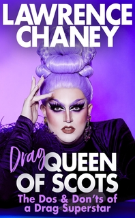 (Drag) Queen of Scots: The dos & don??ts of a drag superstar