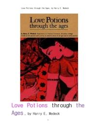 수천년에 걸친 성적인 도구이상의 사랑의 묘약들. Love Potions through the Ages, by Harry E. Wedeck