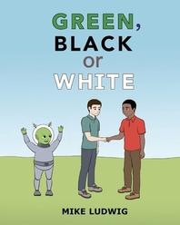 Green, Black or White
