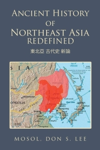Ancient History of Northeast Asia Redefined