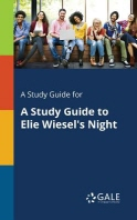 A Study Guide for A Study Guide to Elie Wiesel's Night