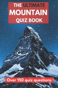The ultimate mountain quiz book