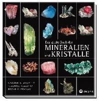 Das grosse Buch der Mineralien und Kristalle