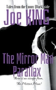 The Mirror Man Parallax.