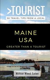 Greater Than a Tourist- Maine USA