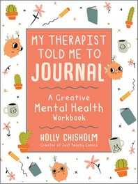 My Therapist Told Me to Journal