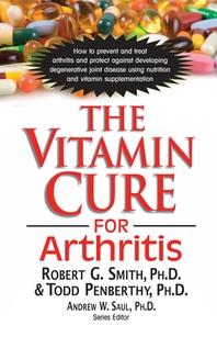 The Vitamin Cure for Arthritis