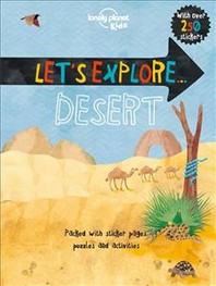 Lonely Planet Let's Explore... Desert