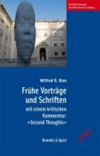 Fruehe Vortraege und Schriften mit einem kritischen Kommentar: ?Second Thoughts?