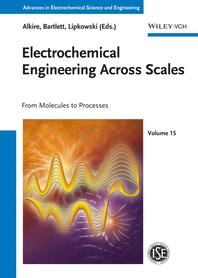 Electrochemical Engineering Across Scales, Volume 15