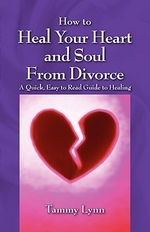 How to Heal Your Heart and Soul from Divorce
