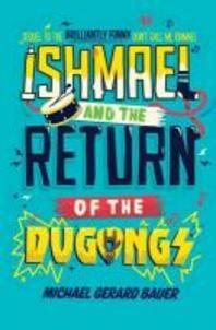 Ishmael and the Return of the Dugongs. Michael Gerard Bauer
