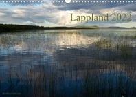 Lappland 2022 (Wandkalender 2022 DIN A3 quer)