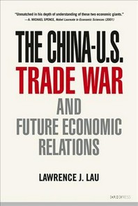 The China-U.S. Trade War and Future Economic Relations