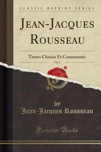 Jean-Jacques Rousseau, Vol. 1