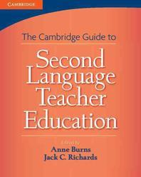 The Cambridge Guide to Second Language Teacher Education
