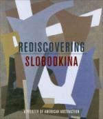 Rediscovering Slobodkina : A Pioneer of American Abstraction