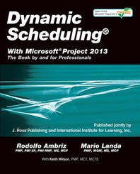 Dynamic Scheduling(r) with Microsoft(r) Project 2013