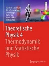 Theoretische Physik 4 - Thermodynamik Und Statistische Physik