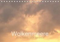 Wolkenmeere - Weite Himmel ueber der Erde (Tischkalender 2021 DIN A5 quer)