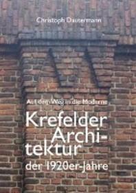 Auf dem Weg in die Moderne Krefelder Architektur der 1920er-Jahre