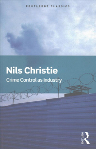 Crime Control as Industry
