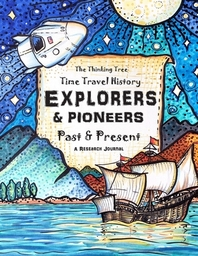 Explorers & Pioneers - Past and Present - Time Travel History