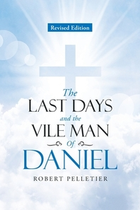 The Last Days and The Vile Man of Daniel