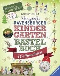 Das große Ravensburger Kindergarten-Bastelbuch Weihnachten