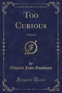 Too Curious