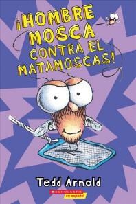 Hombre Mosca Contra El Matamoscas! (Hombre Mosca #10) = Fly Guy vs. the Flyswatter!