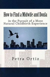 How to Find a Midwife and Doula in the Pursuit of a More Natural Childbirth Expe