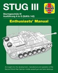 Stug III Sturmgeschutz III Ausfuhrung A to G (Sdkfz 142) Enthusiasts' Manual